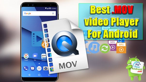 Play Mov On Android Best Mov Video Player For Android Video