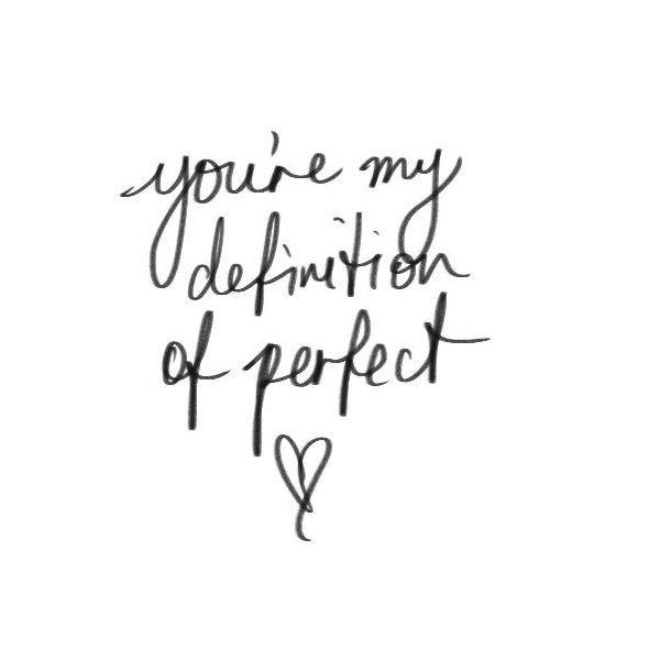 You're my definition of perfect - www.instawall.nl