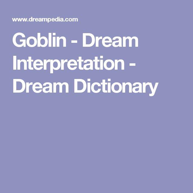 Goblin - Dream Interpretation - Dream Dictionary