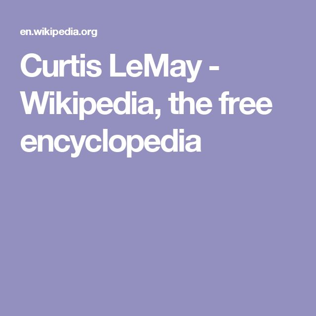 Curtis LeMay - Wikipedia, the free encyclopedia
