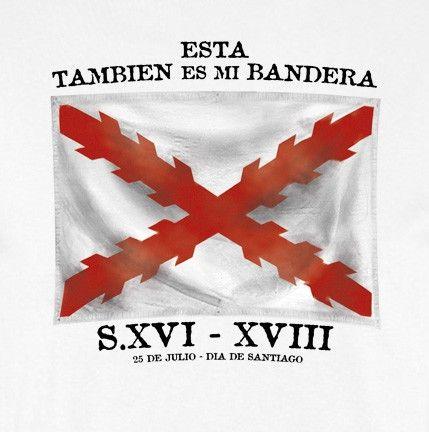CAMISETA ESTA TAMBIÉN ES MI BANDERA. 25 JULIO - Camisetas con Historia…