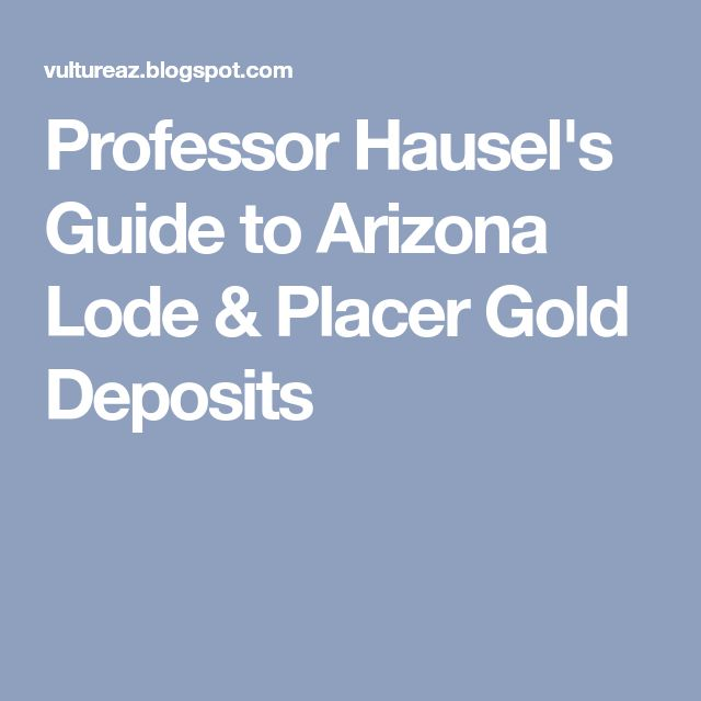 Professor Hausel's Guide to Arizona Lode & Placer Gold Deposits
