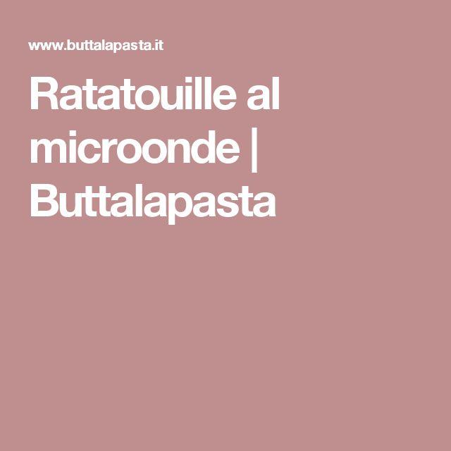 Ratatouille al microonde | Buttalapasta