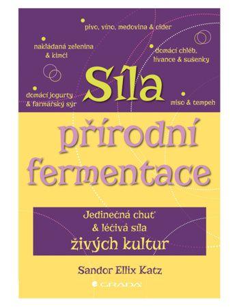 Síla přírodní fermentace - Chuť a síla živých kultur