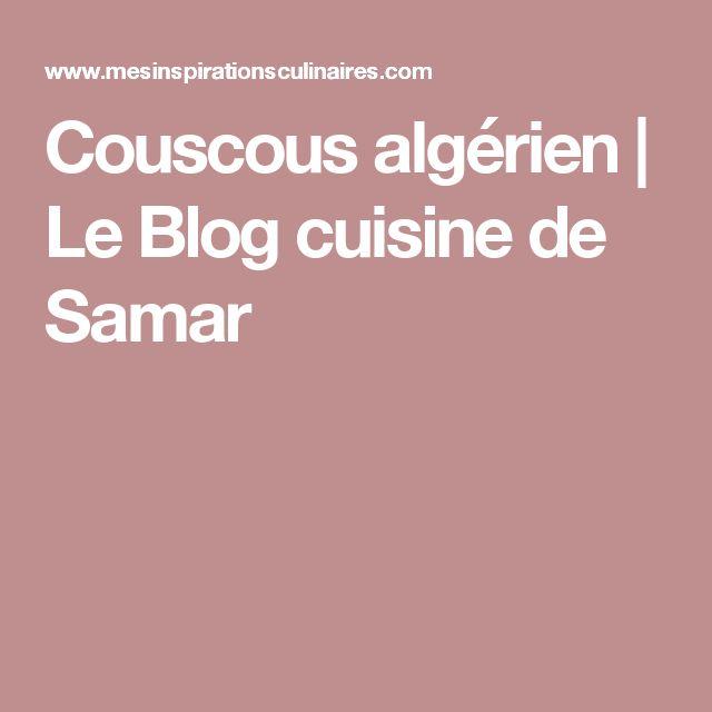 Couscous algérien | Le Blog cuisine de Samar
