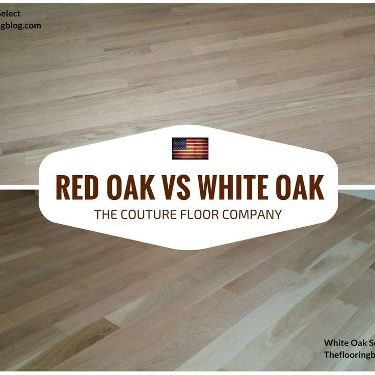 Red oak vs. White Oak hardwood Understand the difference