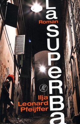 La Superba - Ilja Leonard Pfeijffer. Een schrijver doet per brief aan een vriend verslag van zijn uitbundige leven in de Italiaanse stad Genua.