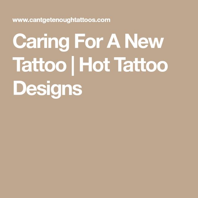 Caring For A New Tattoo | Hot Tattoo Designs