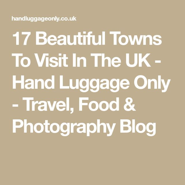 17 Beautiful Towns To Visit In The UK - Hand Luggage Only - Travel, Food & Photography Blog