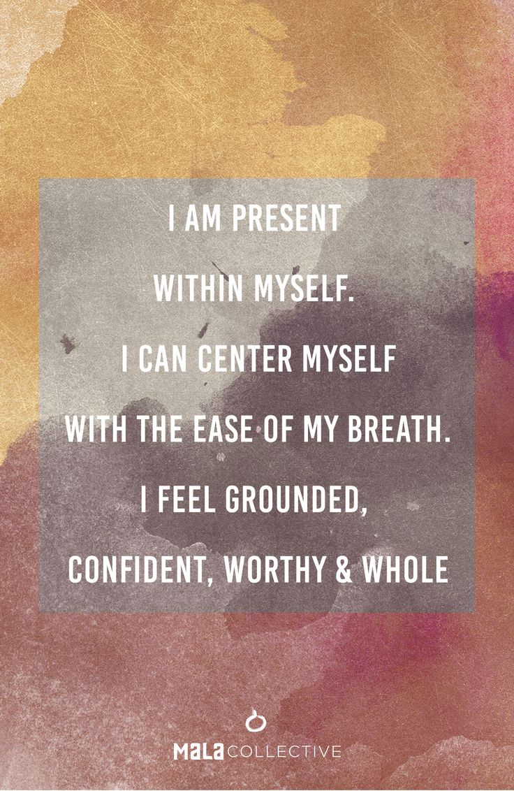 I Am Grounded I am present in my mind body and spirit