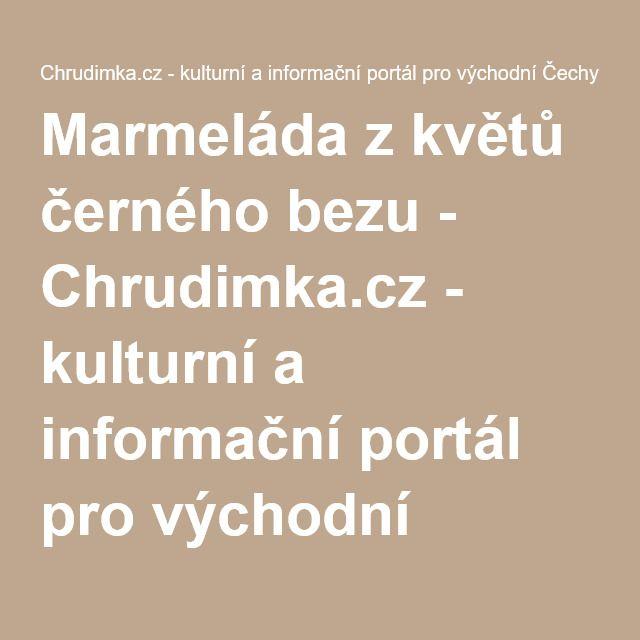 Marmeláda z květů černého bezu - Chrudimka.cz - kulturní a informační portál pro…