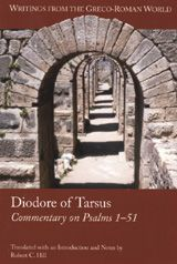 Commentary on Psalms 1-51 ~ Diodore of Tarsus ~ Society of Biblical Literature ~ 2005