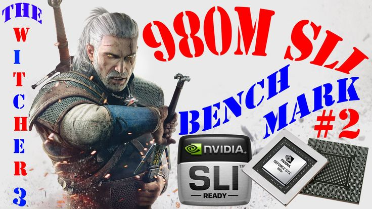 THE WITCHER 3 PC | 980 M SLI | PERFORMANCE BENCHMARK #2| 1080P 60 FPS VI...