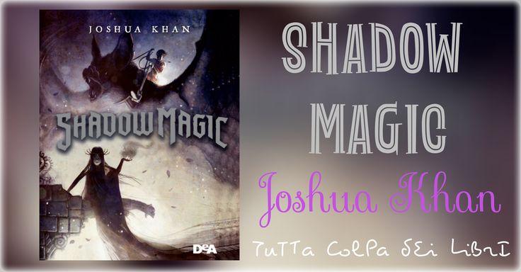 "Anteprima ""Shadow Magic"" di Joshua Khan"