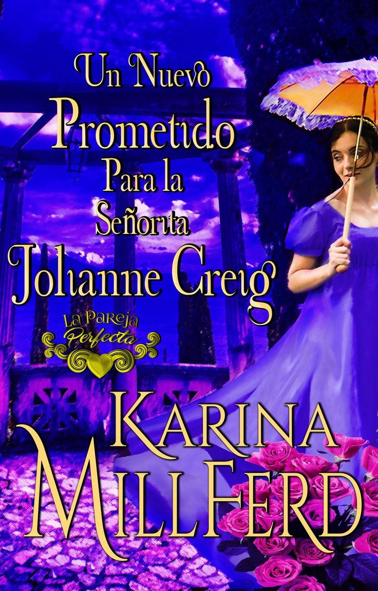 "Portada ""Un nuevo prometido para la señorita Jolianne Creig""  #Wattpad #Novelas #libros #romancehistórico  #books"