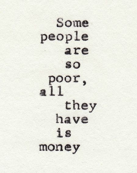 My mom says this all the time. So very true. I'd rather be rich in family & friends than money any day.