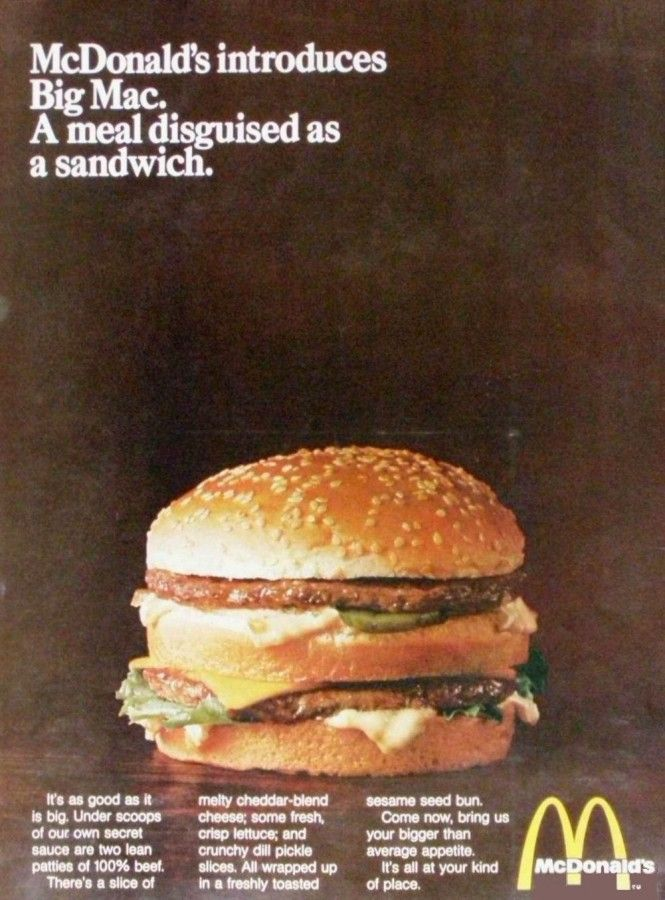 Two all-beef patties, special sauce, lettuce, cheese, pickles, onions on a sesame seed bun!  Big Mac -Introduced in 1968 nation wide