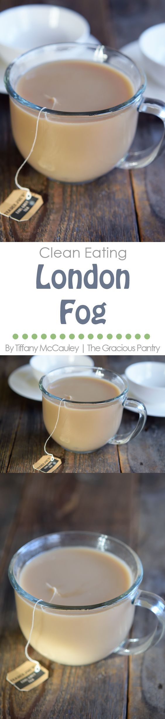Clean Eating Recipes | London Fog Recipe | Tea Recipes | Healthy Recipes