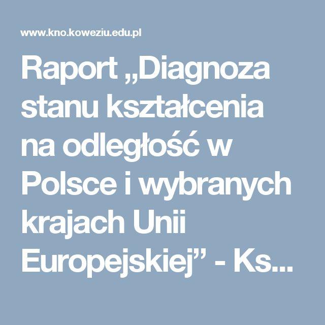 """Raport """"Diagnoza stanu kształcenia na odległość w Polsce i wybranych krajach Unii Europejskiej"""" - Kształcenie na odległość"""