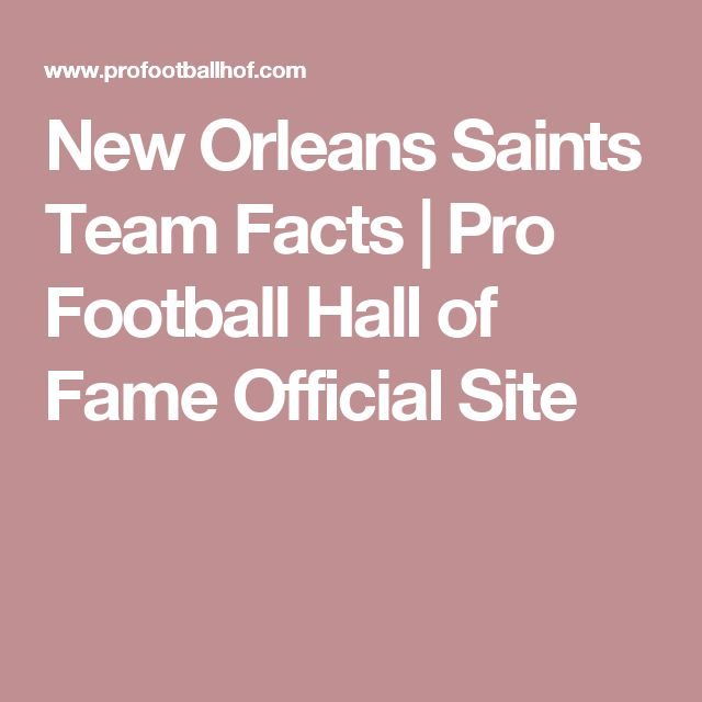 New Orleans Saints Team Facts   Pro Football Hall of Fame Official Site
