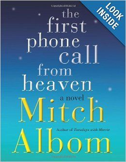 The First Phone Call from Heaven: A Novel: Mitch Albom