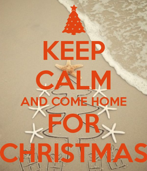 Attractive KEEP CALM AND COME HOME FOR CHRISTMAS