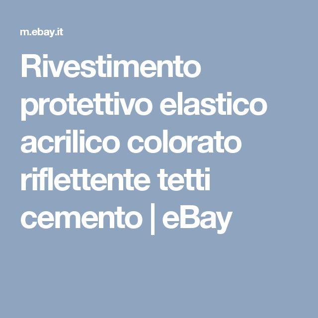 Rivestimento protettivo elastico acrilico colorato riflettente tetti cemento  | eBay