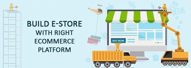 How to Build E-Store with Right #Ecommerce Platform?