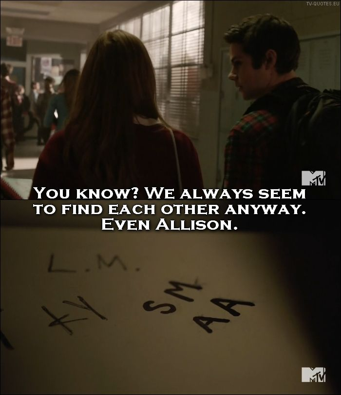 Teen Wolf - Quote - We always seem to find each other