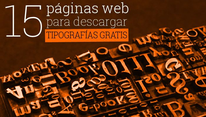 15 páginas web para Descargar Tipografías Gratis