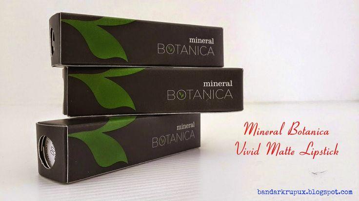Dunia BlogKu: Mineral Botanica Vivid Matte Lipstick, Lipstik War...