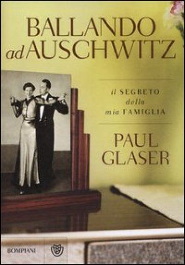 Paul Glaser, Ballando ad Auschwitz