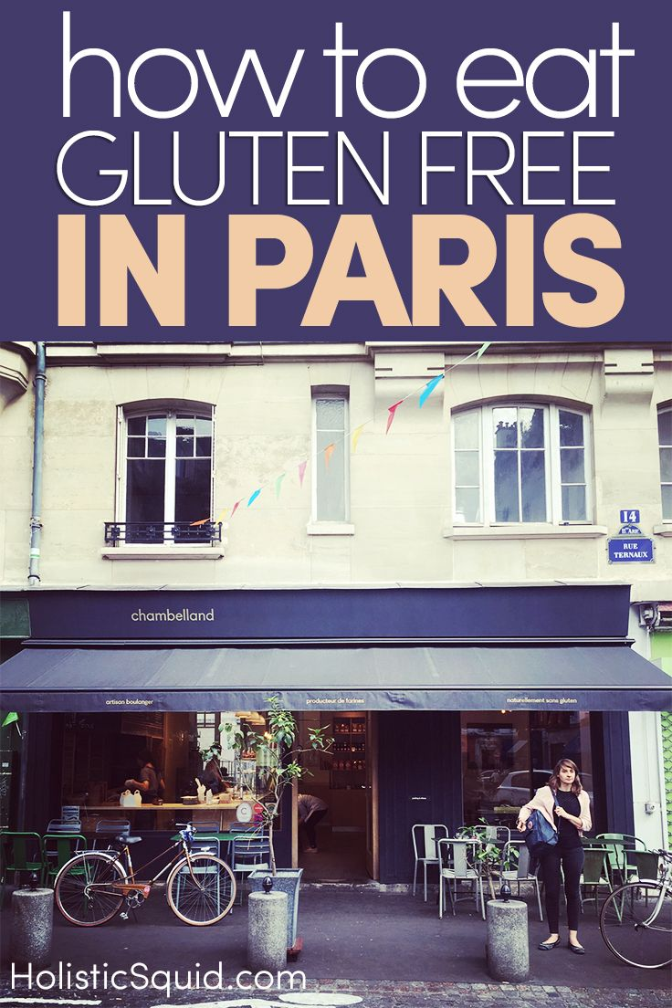 How To Eat Gluten Free In Paris - http://holisticsquid.com/how-to-eat-gluten-free-in-paris/