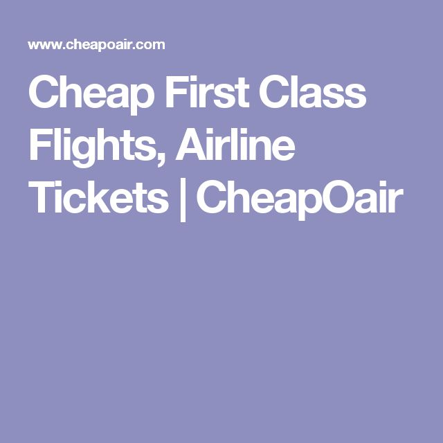 Cheap First Class Flights, Airline Tickets   CheapOair. Afflink