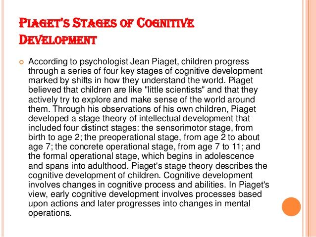 cognitive development may progress gradually or through a series of stages essay Article describes stages of cognitive development with  pass through each stage this difference may depend on maturity,  and gradually throughout the varying.