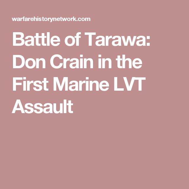 Battle of Tarawa: Don Crain in the First Marine LVT Assault