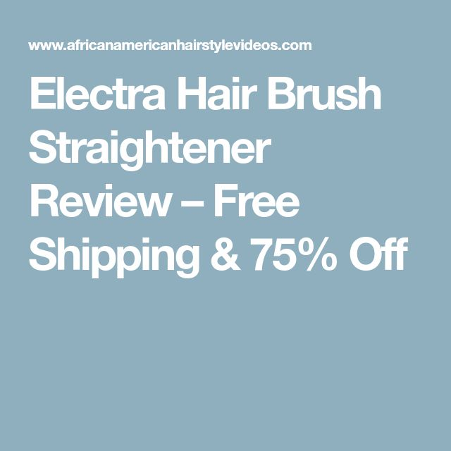 Electra Hair Brush Straightener Review – Free Shipping & 75% Off