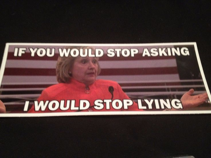 Hillary Stop Lying 2016 Anti Hillary Pro Trump Political Bumper Sticker Funny | eBay