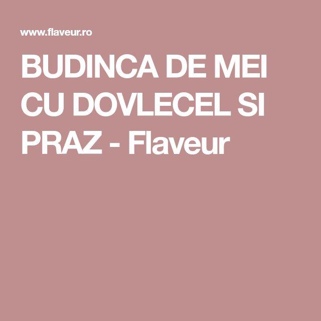 BUDINCA DE MEI CU DOVLECEL SI PRAZ - Flaveur