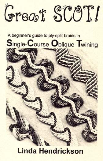 """Great SCOT!  A beginner's guide to ply-split braids in Single-Course Oblique Twining"" by Linda Hendrickson"