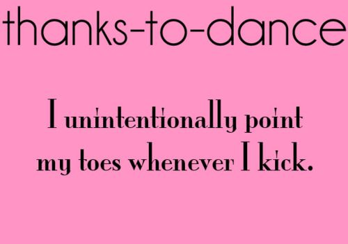 Thanks to dance.