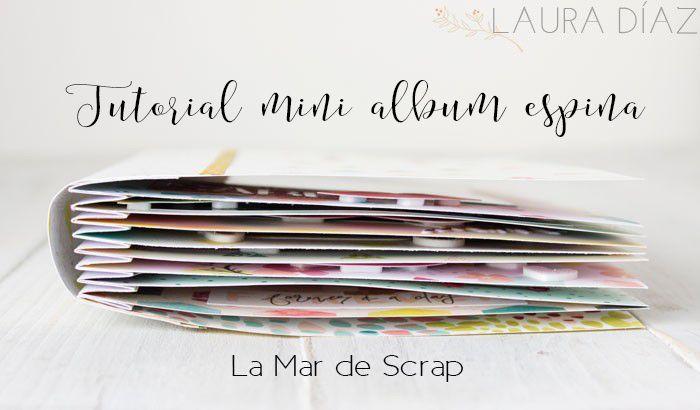 La Mar de Scrap: Tutorial mini álbum espina en 6 simples pasos