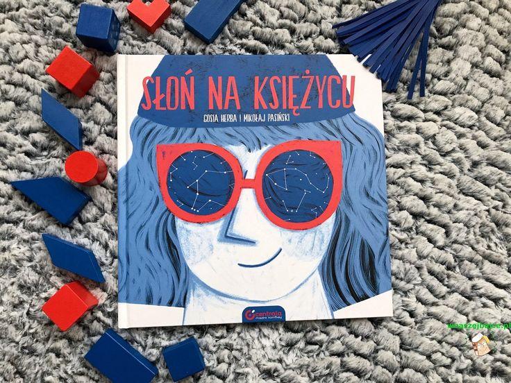 """Dziś zapraszam Was do lektury przepięknej książki duetu - Gosi Herby i Mikołaja Pasińskiego. Choć """"Słoń na księżycu"""" skierowany jest do dzieci to porusza niezwykle ważne także dla dorosłych wartości, o których niejeden z nas - dojrzałych osób może zapomnieć. Z ogromną chęcią sięgnęłam po tę książkę,"""
