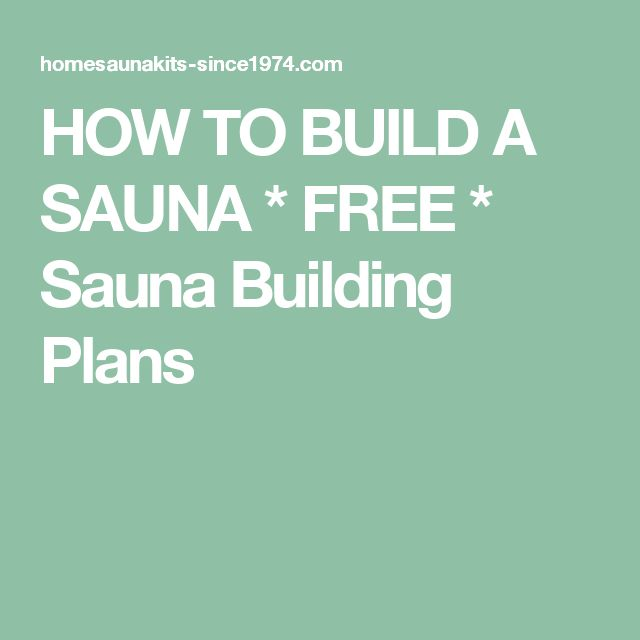 How to build a sauna free sauna building plans home for Home saunas since 1974