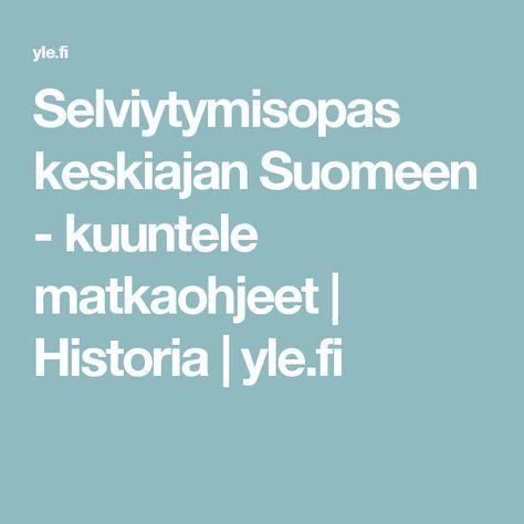Selviytymisopas keskiajan Suomeen - kuuntele matkaohjeet | Historia | yle.fi