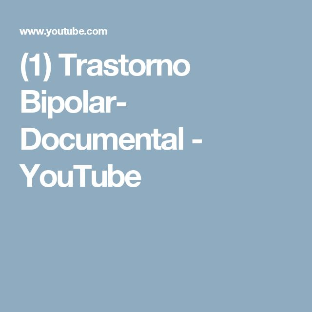 (1) Trastorno Bipolar- Documental - YouTube