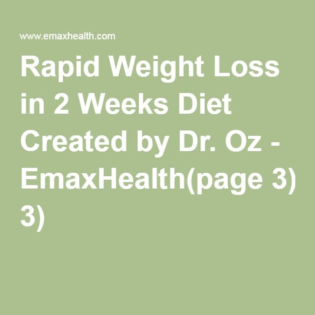 Rapid Weight Loss in 2 Weeks Diet Created by Dr. Oz - EmaxHealth(page 3)