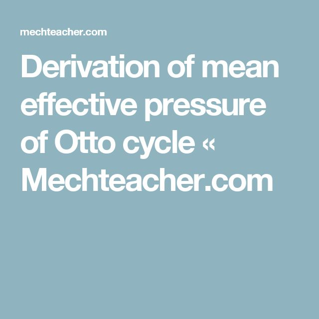 Derivation of mean effective pressure of Otto cycle « Mechteacher.com