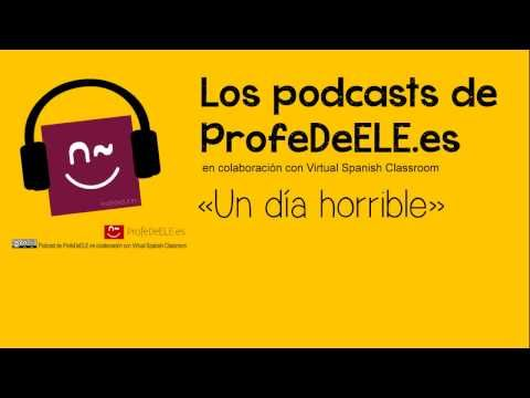 Podcast: Un día horrible : ProfeDeELE.es