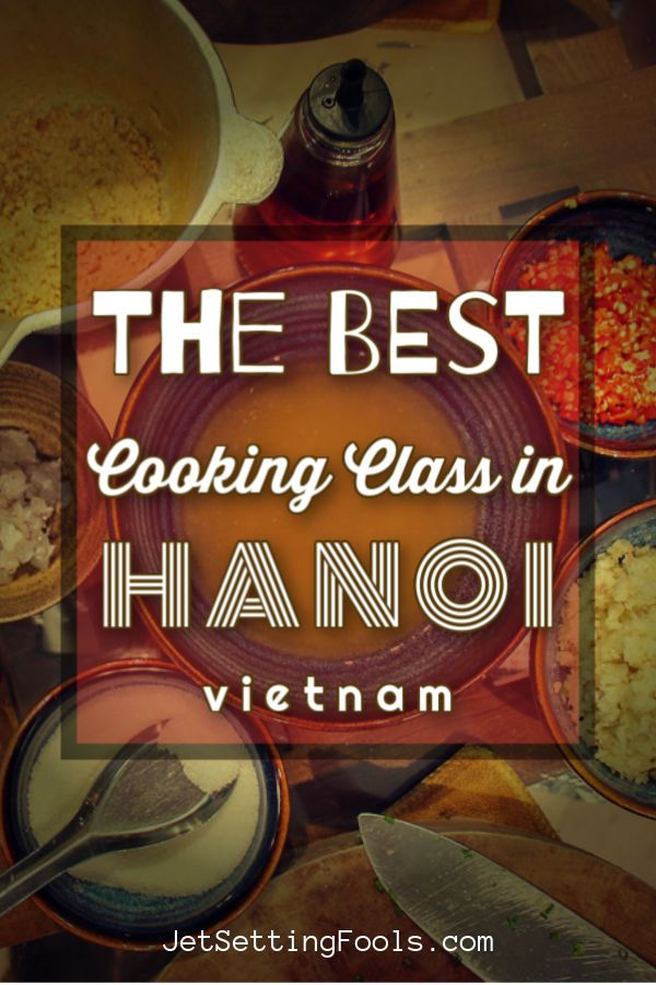 Hanoi Cooking Class At Rose Kitchen Vietnam Jetsetting Fools Cooking Classes Trip Planning Small Business Advice